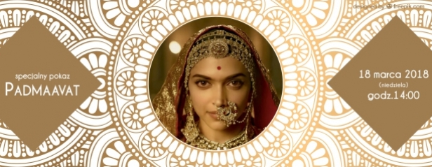 18.03 Padmaavat - seans prosto z Bollywood