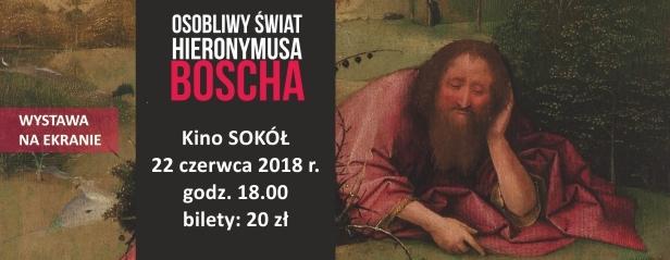 22.06 Osobliwy świat Hieronymusa Boscha - WYSTAWA NA EKRANIE