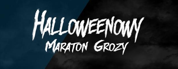 30.10 -01.11 Halloweenowy Maraton Grozy